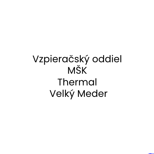 Vzpieračský oddiel MŠK Thermal Velký Meder